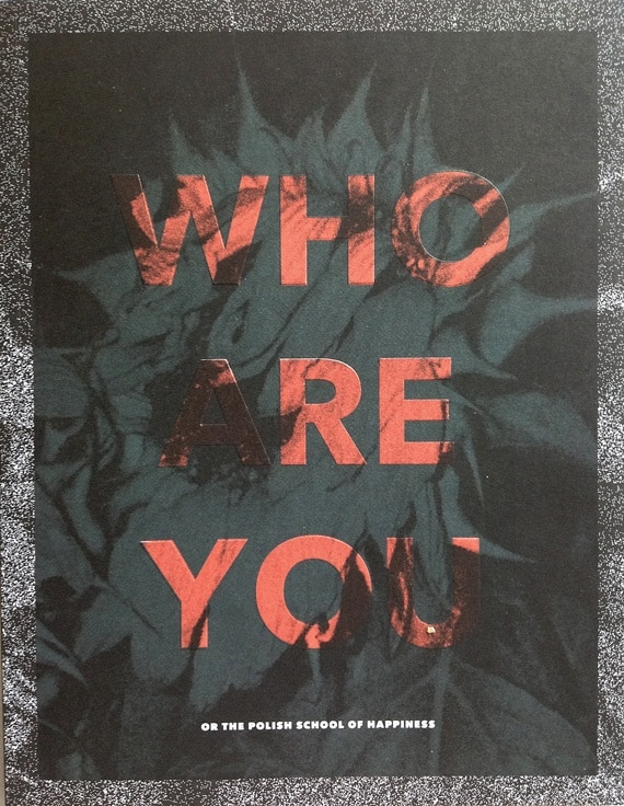"""""""Who Are You Or The Polish School Of Happiness"""", Viennafair The New Contemporary, Polnisches Institut Wien, 2013, catalogue"""