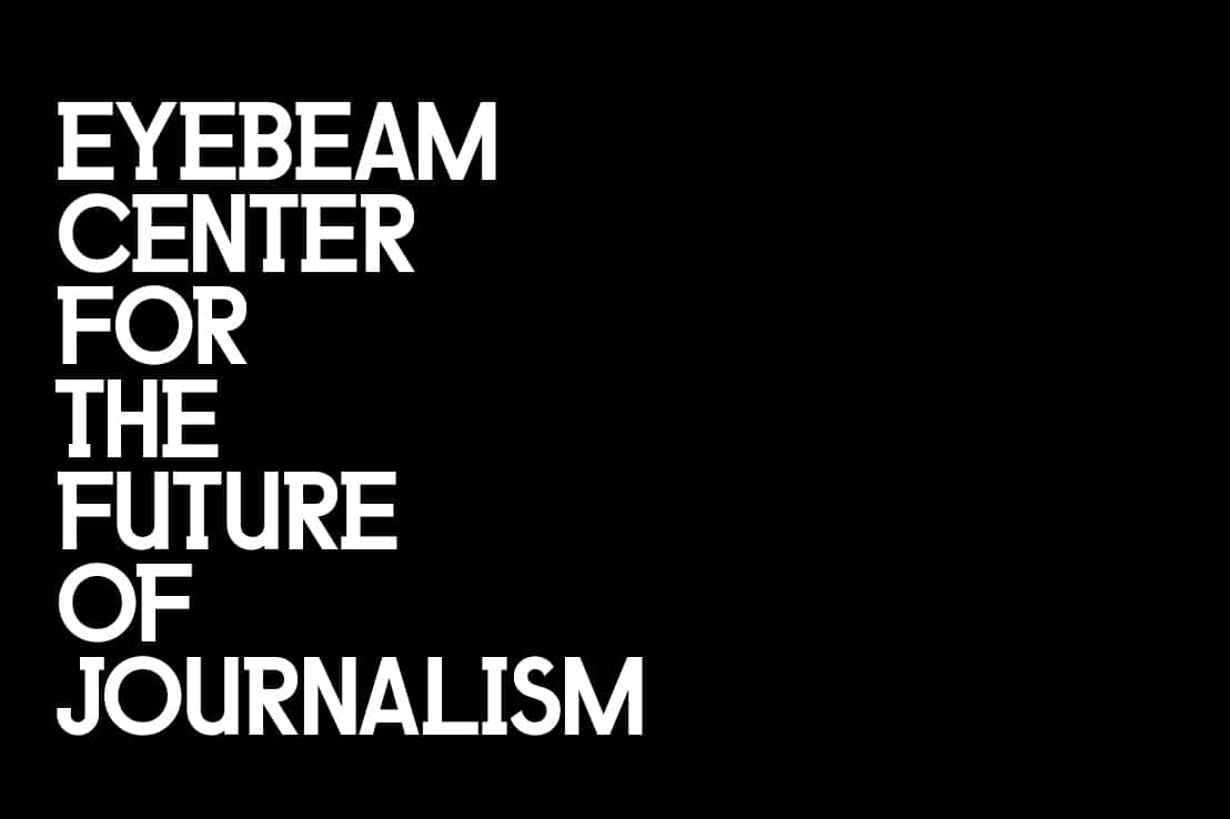 The Eyebeam Center for the Future of Journalism