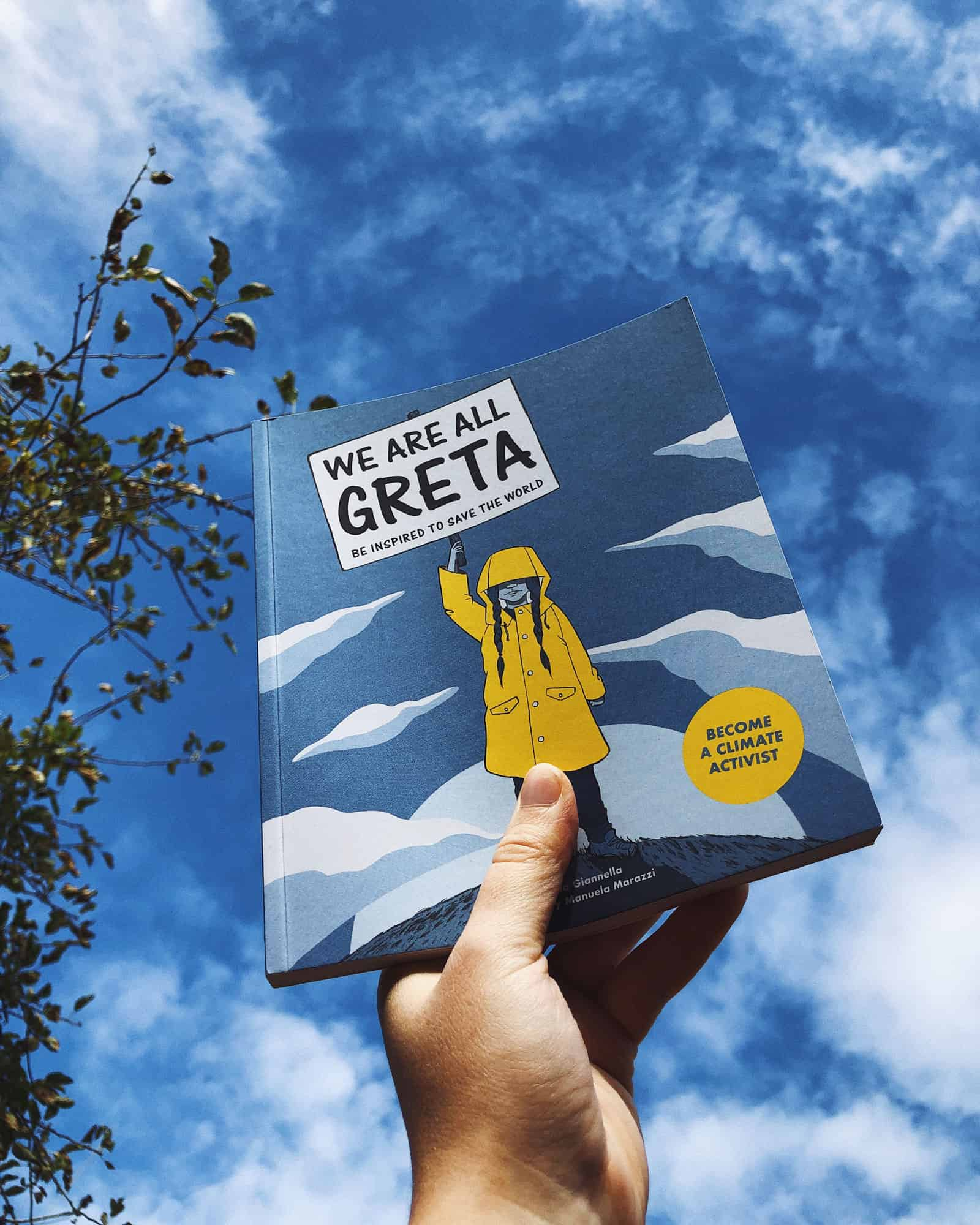 We Are All Greta - Be Inspired to Change the World with Greta Thunberg, Valentina Giannella, illustrated by Manuela Marazzi, Laurence King
