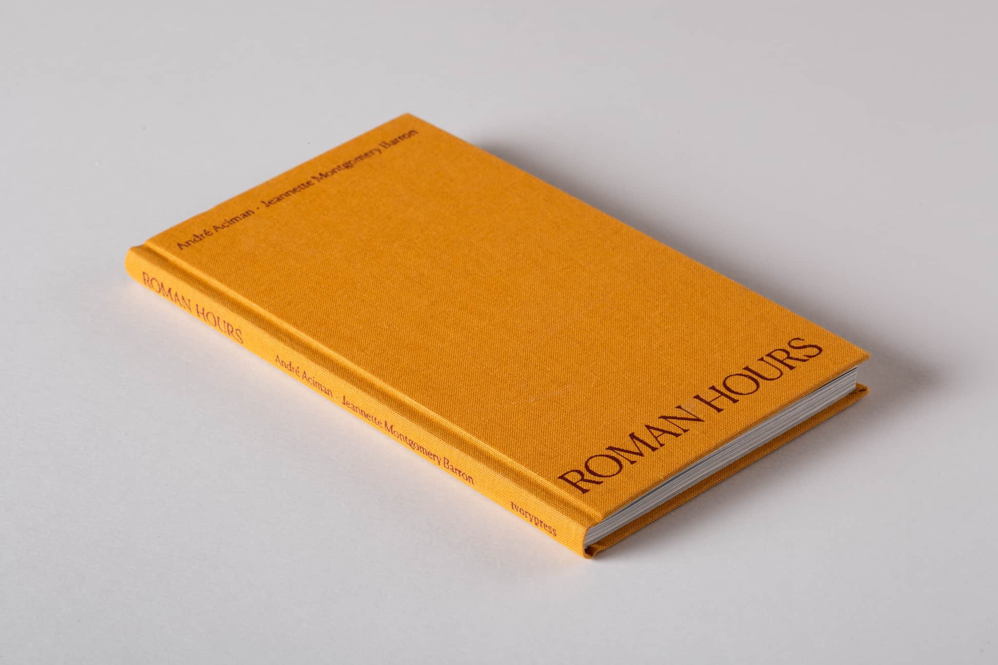 Roman Hours by André Aciman and Jeannette Montgomery Barron (Ivorypress, 2020)